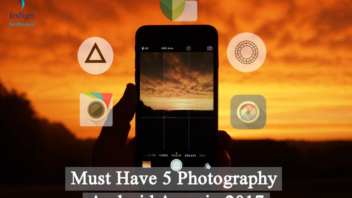 Must Have 5 Photography Android Apps in 2017