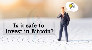 bitcoin invest is safe or not